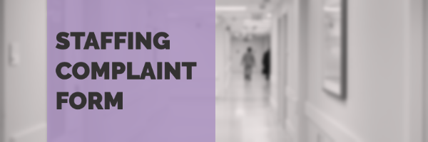 Submit a Formal Complaint to Hospital Staffing Committees, OHA and SEIU